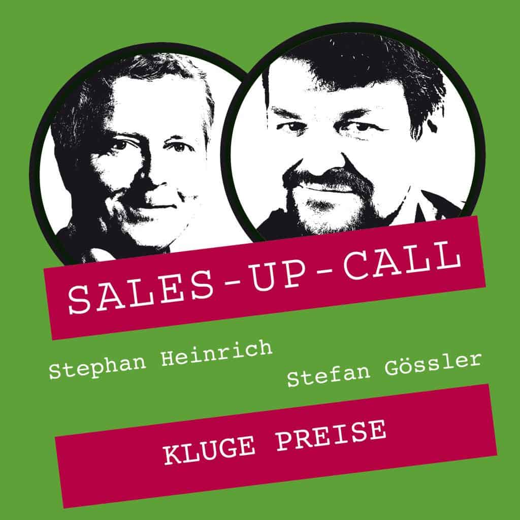 Sales-up-Call Kluge Preise Stefan Gössler